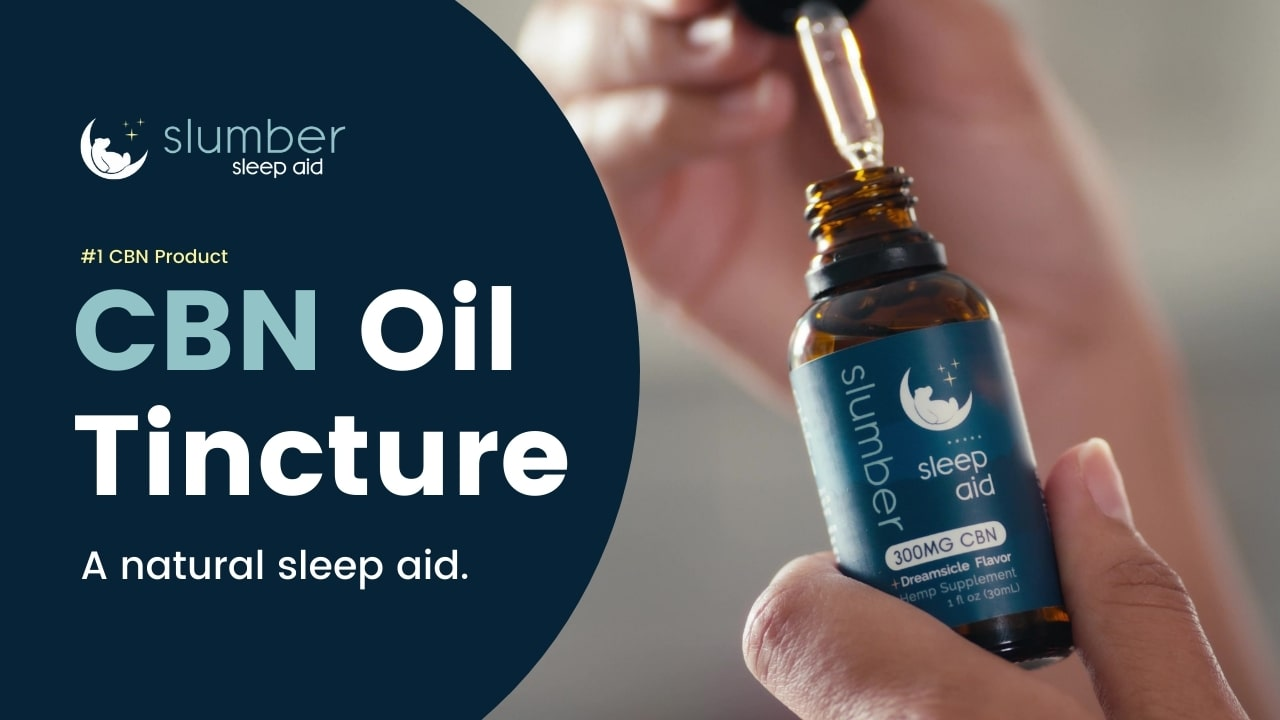 Learn more about Slumber's CBN oil tincture for better sleep